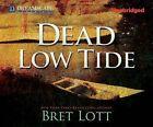 Dead Low Tide by Bret Lott (CD-Audio, 2012)