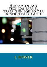 Herramientas y Técnicas para el Trabajo en Equipo y la Gestión Del Cambio by...