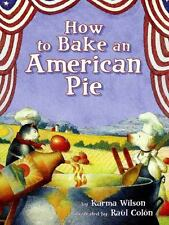 How to Bake an American Pie by Karma Wilson, Hardcover, VGC, We Combine Shipping