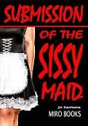 Submission of the Sissy Maid by Jo Santana (Paperback, 2010)