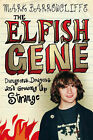 The Elfish Gene: Dungeons, Dragons and Growing Up Strange by Mark Barrowcliffe (Hardback, 2007)
