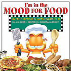I'm in the Mood for Food: In the Kitchen with Garfield by Barbara Albright, Jim Davis (Hardback)