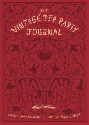 1 of 1 - Your Vintage Tea Party Journal: Capture your passion for all things vintage, Ado