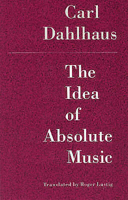 1 of 1 - The Idea of Absolute Music-ExLibrary