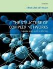 The Structure of Complex Networks: Theory and Applications by Ernesto Estrada (Paperback, 2016)