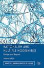 Nationalism and Multiple Modernities: Europe and Beyond by Atsuko Ichijo (Hardback, 2013)