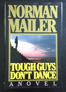 NORMAN MAILER - TOUGH GUYS DON'T DANCE - 1ST ED. - UNCLIPPED JACKET.