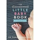 Discontented Little Baby Book by Pamela Douglas (Paperback, 2014)