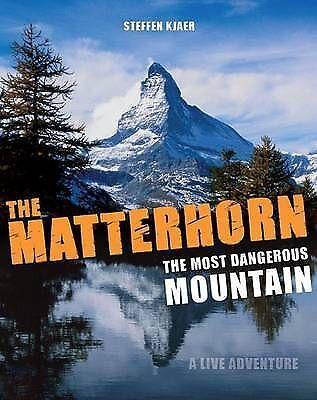1 of 1 - The Matterhorn - The Most Dangerous Mountain: A Live Adventure, Kjaer, Steffen,