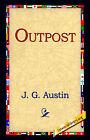 Outpost by J G Austin (Hardback, 2006)