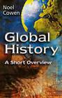 Global History: A Short Overview by Noel Cowen (Hardback, 2001)
