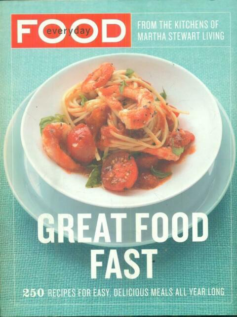 Everyday Food. Great Food Fast Living Stewart Martha Random House USA Inc 2007