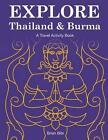 Explore Thailand & Burma  : A Travel Activity Book by MR Brian Bibi (Paperback / softback, 2014)