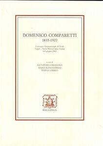Domenico Comparetti 1835-1927. Convegno internazionale di studi (Santa Maria...