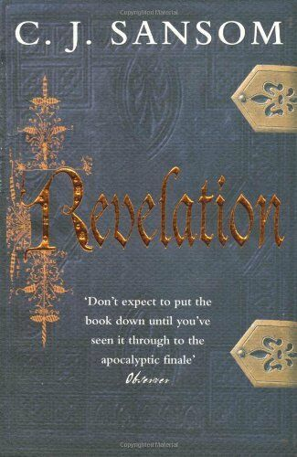 Revelation (Shardlake Series) By  C. J. Sansom. 9780230736238