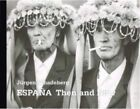 Espana: Then & Now by Jurgen Schadeberg (Hardback, 2016)