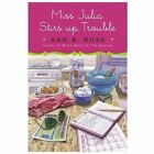 Miss Julia Stirs up Trouble by Ann B. Ross (2013, Hardcover)