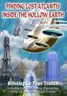 Finding Lost Atlantis Inside the Hollow Earth by Brinsley Le Poer Trench (Paperback / softback, 2012)