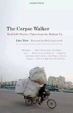 The Corpse Walker: Real Life Stories: China From the Bottom Up by Yiwu, Liao