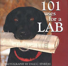 101 Uses for a Lab by Dale C Spartas (Hardback, 2003)