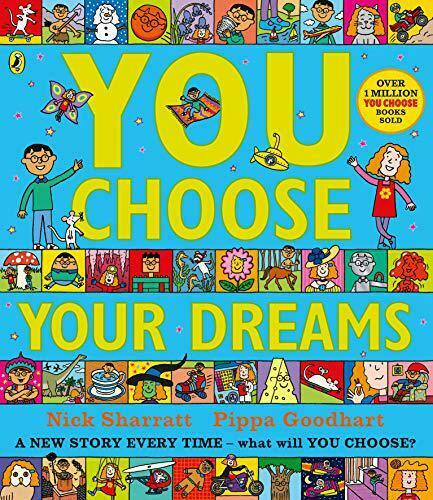 You Choose Your Dreams: Originally published as Just Imagine by Goodhart, Pippa,
