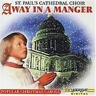 St. Paul's Cathedral Choir, London - Away in a Manger (Popular Christmas Carols, 2000)
