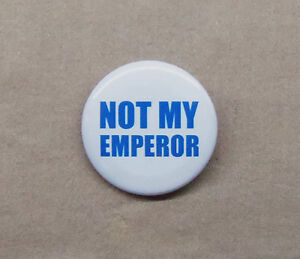 Not-My-Emperor-Button-1-25-Slogan-Anti-Palpatine-Anti-Ming-Anti-Royalist