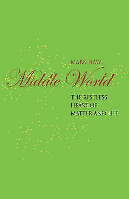 1 of 1 - NEW Middle World: The Restless Heart of Matter and Life (Macmillan Science)