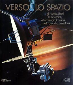 AA-VV-VERSO-LO-SPAZIO-UOMINI-FATTI-MACCHINE-TECNOLOGIA-STORIA-MONDADORI-1985