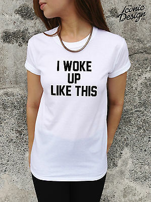 * I WOKE UP LIKE THIS T-shirt Top Funny Swag Homies Tumblr Style Fashion Dis *