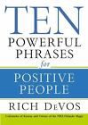 Ten Powerful Phrases for Positive People by Rich DeVos (2008, Hardcover)