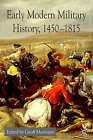Early Modern Military History, 1450-1815 by Geoff Mortimer (Paperback, 2004)