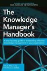 The Knowledge Manager's Handbook: A Step-by-Step Guide to Embedding Effective Knowledge Management in Your Organization by Nick Milton, Patrick Lambe (Paperback, 2016)