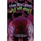 How We Learn Why We Don't by John Drake 9781424154500
