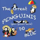 The Great Penguinis (Pen-Gween-Eeze) Do Blue by Sandy Dodge (Paperback / softback, 2015)