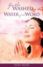 You Are Washed in the Water of the Word by Sandy Dixon (2008, Paperback)