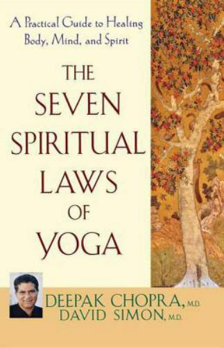 The Seven Spiritual Laws of Yoga: A Practical Guide to Healing Body, Mind, and S 9