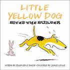 Little Yellow Dog Bites the Builder by Francesca Simon (Paperback, 2004)