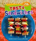 Tasty Sandwiches by Jennifer S Larson (Hardback, 2013)