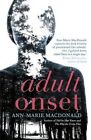Adult Onset by Ann-Marie MacDonald (Paperback, 2015)