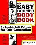 The Baby Boomer Body Book. The Complete Health Reference For Our-ExLibrary