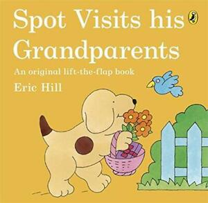Spot-Visits-His-Grandparents-by-Hill-Eric-NEW-Book-FREE-amp-Fast-Delivery-Pap