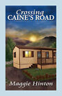 Crossing Caine's Road by Maggie Hinton (Paperback, 2007)