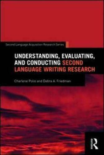 Understanding, Evaluating, and Conducting Second Language Writing Research by...