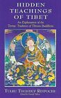 The Hidden Teachings of Tibet: An Explanation of the Term Tradition by Tulku Thondup Rinpoche (Paperback, 2005)