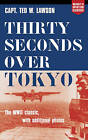 Thirty Seconds over Tokyo by Ted W. Lawson (Paperback, 2003)