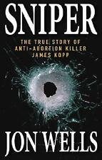 Sniper: The True Story of Anti-Abortion Killer James Kopp-ExLibrary