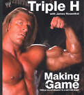 Making the Game: Triple H's Approach to a Better Body by Triple H (Hardback, 2004)