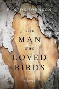 Man-Who-Loved-Birds-Hardcover-by-Johnson-Fenton-Brand-New-Free-shipping-i