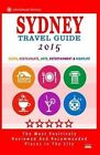 Sydney Travel Guide 2015: Shops, Restaurants, Arts, Entertainment and Nightlife in Sydney, Australia (City Travel Guide 2015) by Barry M Bradley (Paperback / softback, 2014)